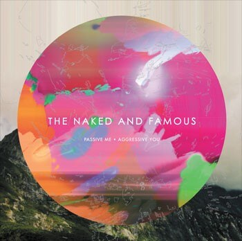 "The Naked and Famous ""Passive Me, Aggressive You"""