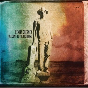 Kenny Chesney's Welcome to the Fishbowl