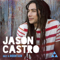 Jason Castro Only a Mountain