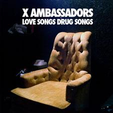 X Ambassadors Love Songs Drug Songs