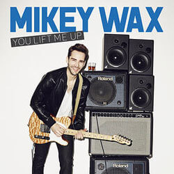 Mikey Wax You Lift Me Up Song