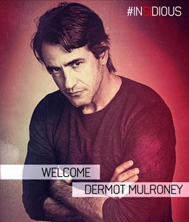 Dermot Mulroney Joins Insidious Chapter 3