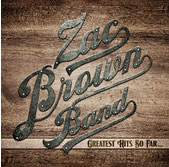 Zac Brown Band Greatest Hits Album Details