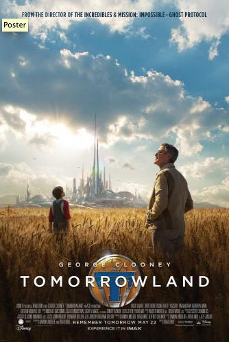 Tomorrowland New Trailer and Poster