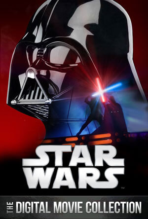 The Star Wars Digital Movie Collection Available for the First Time