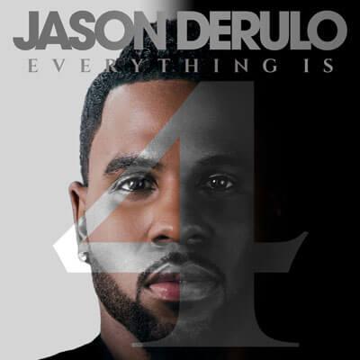 Jason Derulo Everything is 4