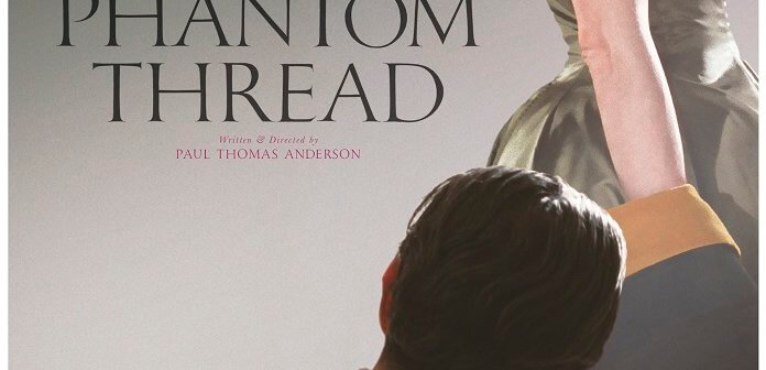 'Phantom Thread' First Trailer and Poster Starring Daniel Day-Lewis