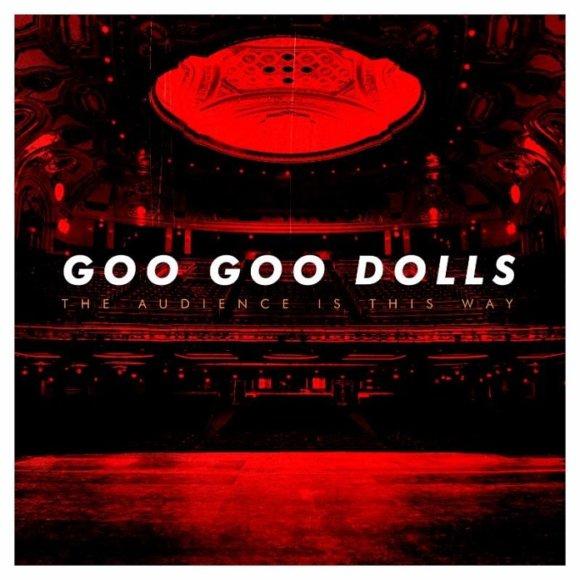 Goo Goo Dolls Live Album The Audience is This Way