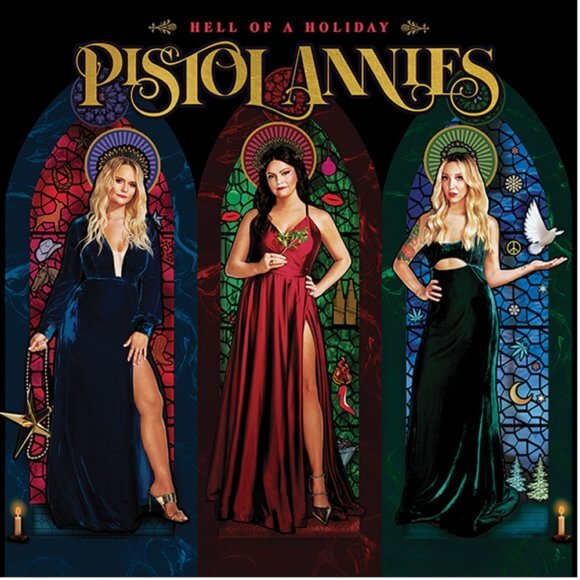 Pistol Annies Hell of a Holiday